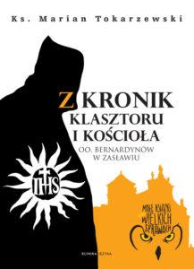 Z kronik klasztoru i kościoła O.O Bernardynów w Zasławiu