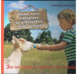 Nawet koza białogłowa do przedszkola pójść gotowa