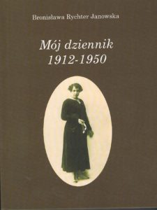 Bronisława Rychter Janowska. Mój dziennik 1912 – 1950