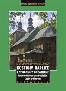 Kościoły, kaplice i dzwonnice drewniane. Województwo Małopolskie, część północna