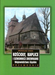 Kościoły, kaplice i dzwonnice drewniane. Województwo Śląskie