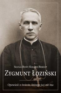 Zygmunt Łoziński. Opowieść o świecie, którego już nie ma