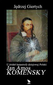 Jan Amos Komenski. U źródeł katastrofy dziejowej Polski