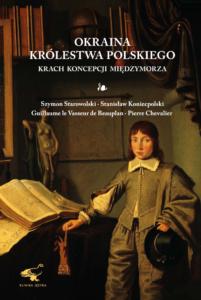 Okraina Królestwa Polskiego. Krach koncepcji Międzymorza