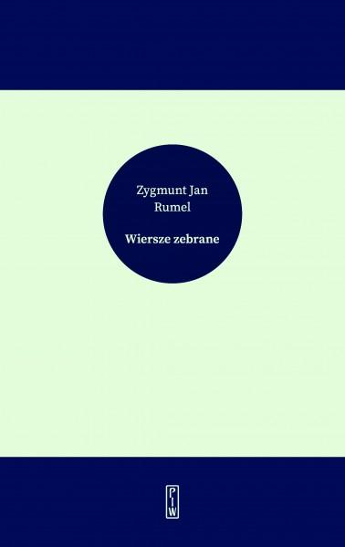 Zygmunt Jan Rumel Wiersze Zebrane
