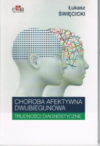 Choroba afektywna dwubiegunowa. Trudności diagnostyczne
