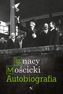 Ignacy Mościcki. Autobiografia