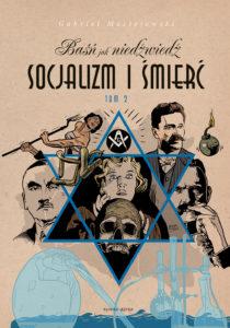 Baśń jak niedźwiedź. Socjalizm i śmierć. Tom II