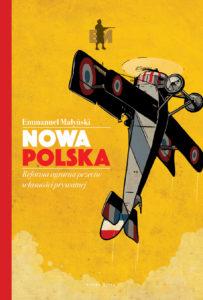 Emmanuel Małyński. Nowa Polska. Reforma agrarna przeciwko własności prywatnej