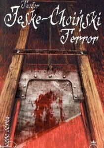 Terror. Teodor Jeske-Choiński