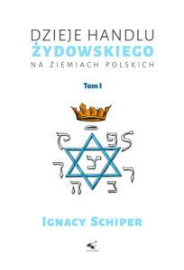Dzieje handlu żydowskiego na ziemiach polskich. Tom I i II