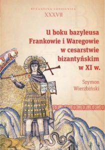 U boku bazyleusa Frankowie i Waregowie w cesarstwie bizantyńskim w XI w.