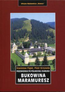 Bukowina Maramuresz. Przewodnik po północnej Rumunii