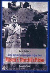 Winston Churchill a Polska. Wielka Brytania dotrzyma lojalnie swojego słowa. Książka używana. Oferta antykwaryczna