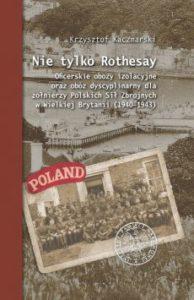 Nie tylko Rothesay. Oficerskie obozy izolacyjne w Wielkiej Brytanii 1940-1943