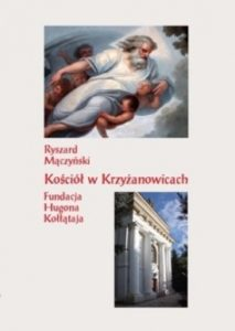 Kościół w Krzyżanowicach. Fundacja Hugona Kołłątaja