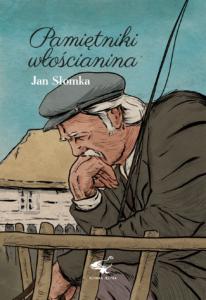 Pamiętniki włościanina. Jan Słomka