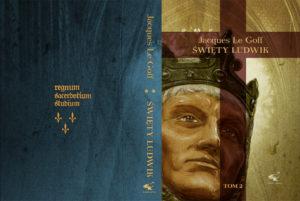 Święty Ludwik. Jacques Le Goff