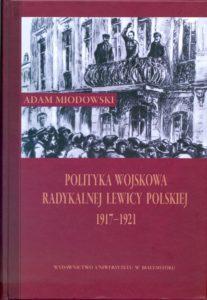 Polityka wojskowa radykalnej lewicy polskiej 1917 – 1921