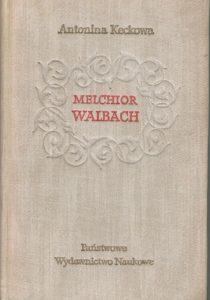 Melchior Walbach. Z dziejów kupiectwa warszawskiego w XVI wieku> Produkt antykwaryczny. Książka używana