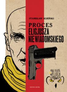 Proces Eligiusza Niewiadomskiego