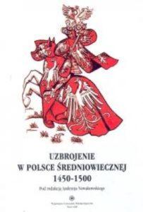 Uzbrojenie w średniowiecznej Polsce 1450-1500