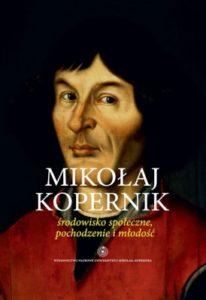 Mikołaj Kopernik. Środowisko społeczne, pochodzenie i młodość
