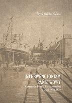 Interwencjonizm państwowy w przemyśle II Rzeczpospolitej w latach 1930- 1939