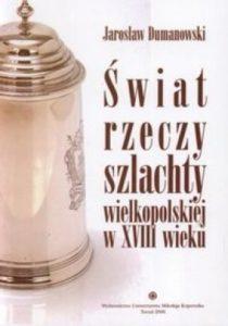 Świat rzeczy szlachty wielkopolskiej