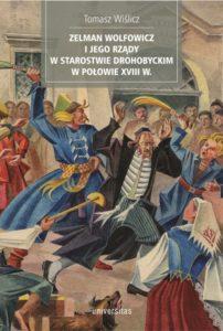 Zelman Wolfowicz i jego rządy w starostwie drohobyckim w połowie XVIII wieku