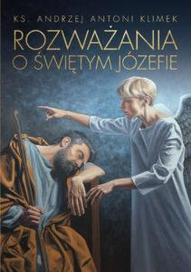 Rozważania o św. Józefie. Ksiądz Antoni Klimek